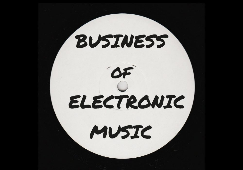 Business of Electronic Music