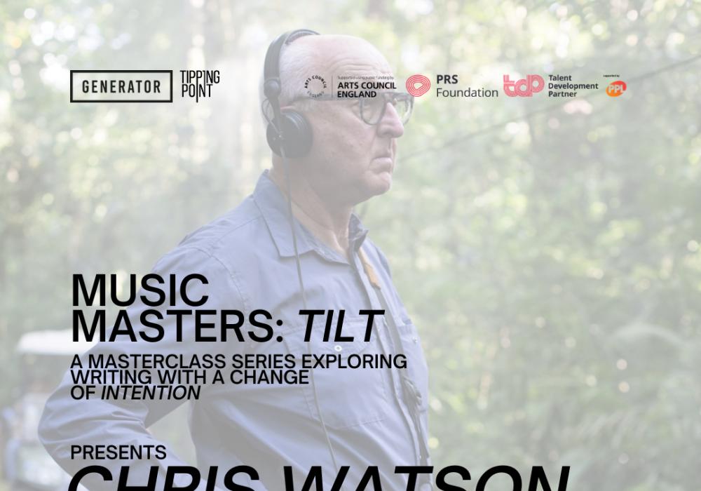 Music Masters: TILT presents Chris Watson