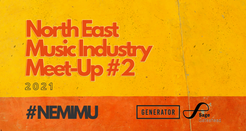 https://generator.org.uk/wp-content/uploads/2021/05/North-East-Music-Industry-Meet-Up-2021-facebook-event-800x427.png